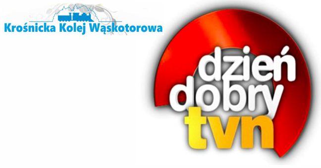 Krośnicka Kolej Wąskotorowa wDzień Dobry TVN
