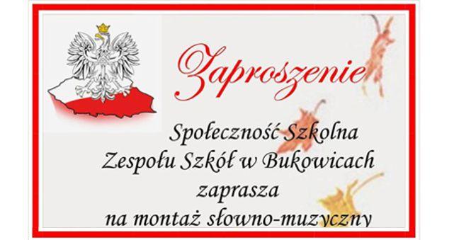 Zaproszenie na montaż słowno-muzyczny wBukowicach wdniu 11 listopada 2015