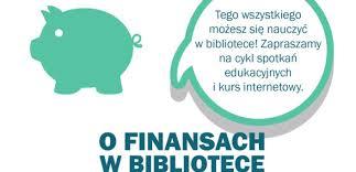 Finanse bez tajemnic wbibliotece Kuźnicy Czeszyckiej